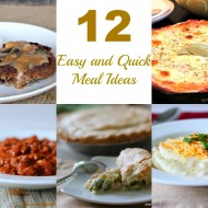 12 Easy & Quick Meal Ideas