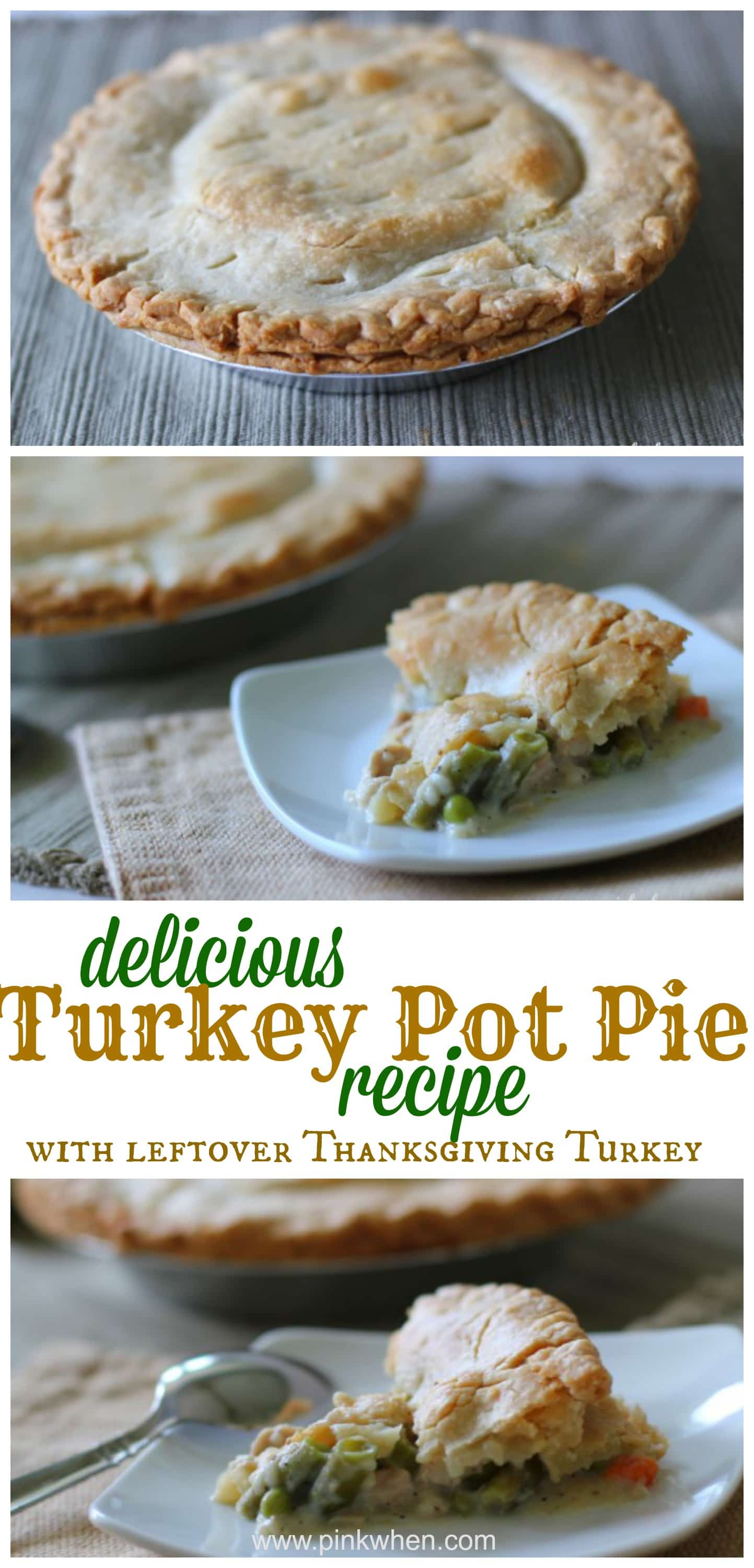 Delicious Turkey Pot Pie Recipe with Leftover Thanksgiving Turkey via PinkWhen.com