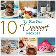 10 To Die For Desserts