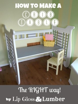 How to make a Crib Table, the RIGHT way! by Lip Gloss and Lumber #DIY #Repurposed
