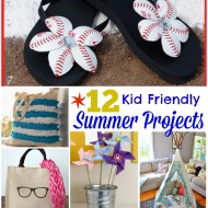 12 Kid Friendly Summer Fun DIY Ideas