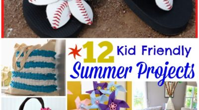 12 Kid Friendly Summer Projects