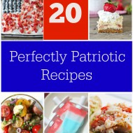 20 Perfectly Patriotic Recipes & Meal Ideas