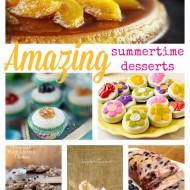 Amazing Summertime Desserts!