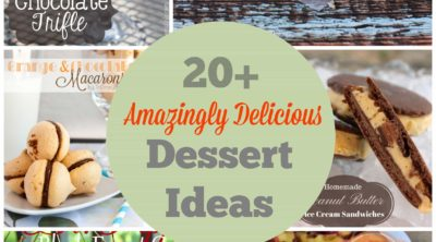 20+ Amazingly Delicious Dessert Ideas