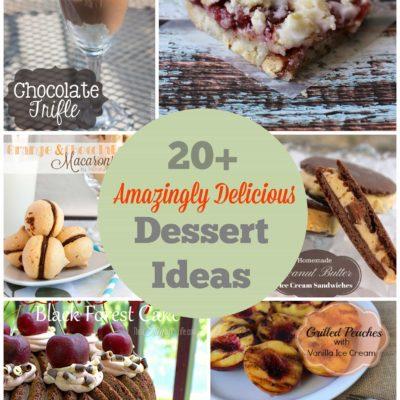 20+ Amazingly Delicious Dessert Ideas