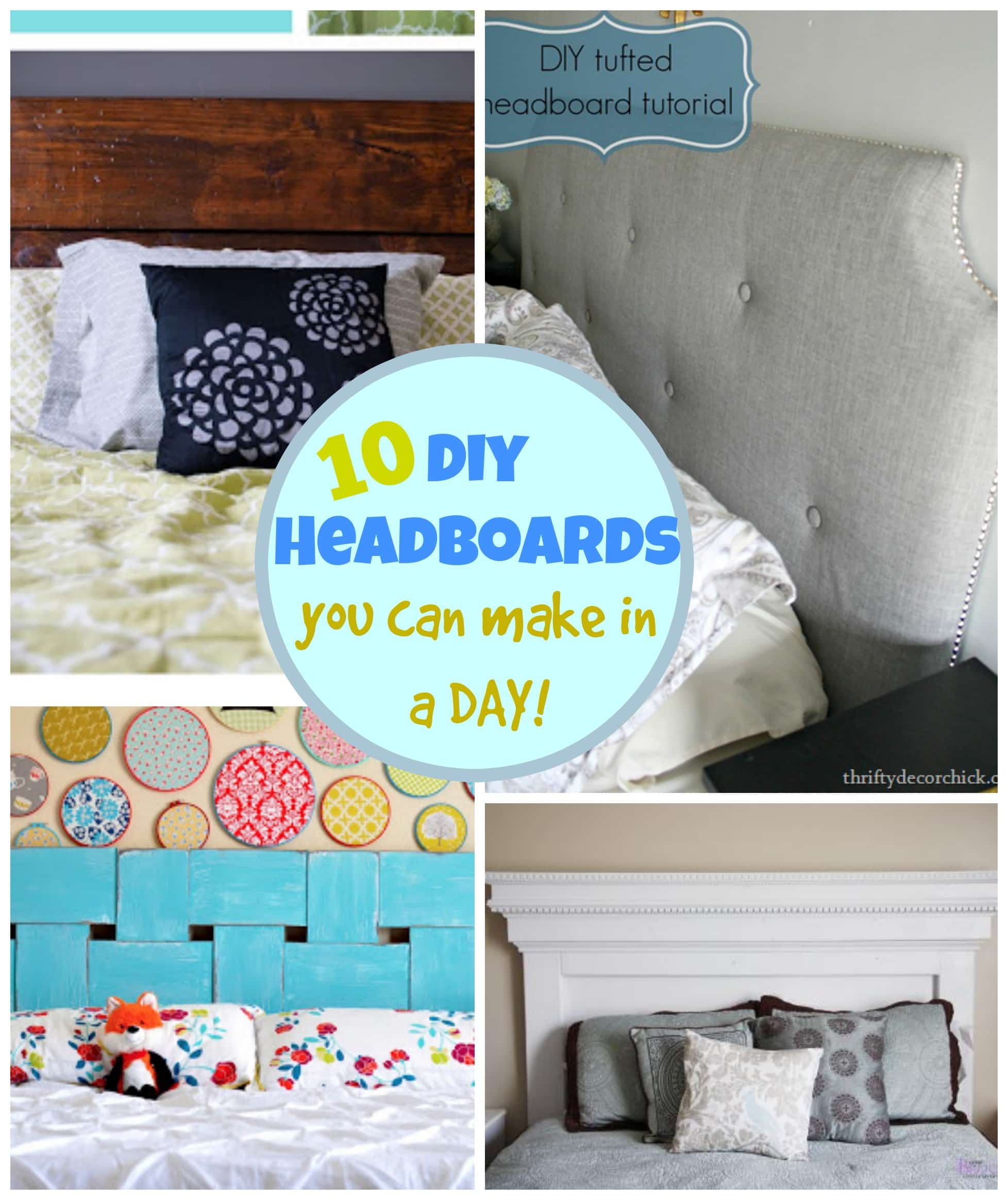 A great list of 10 DIY Headboards You Can Make In A DAY!