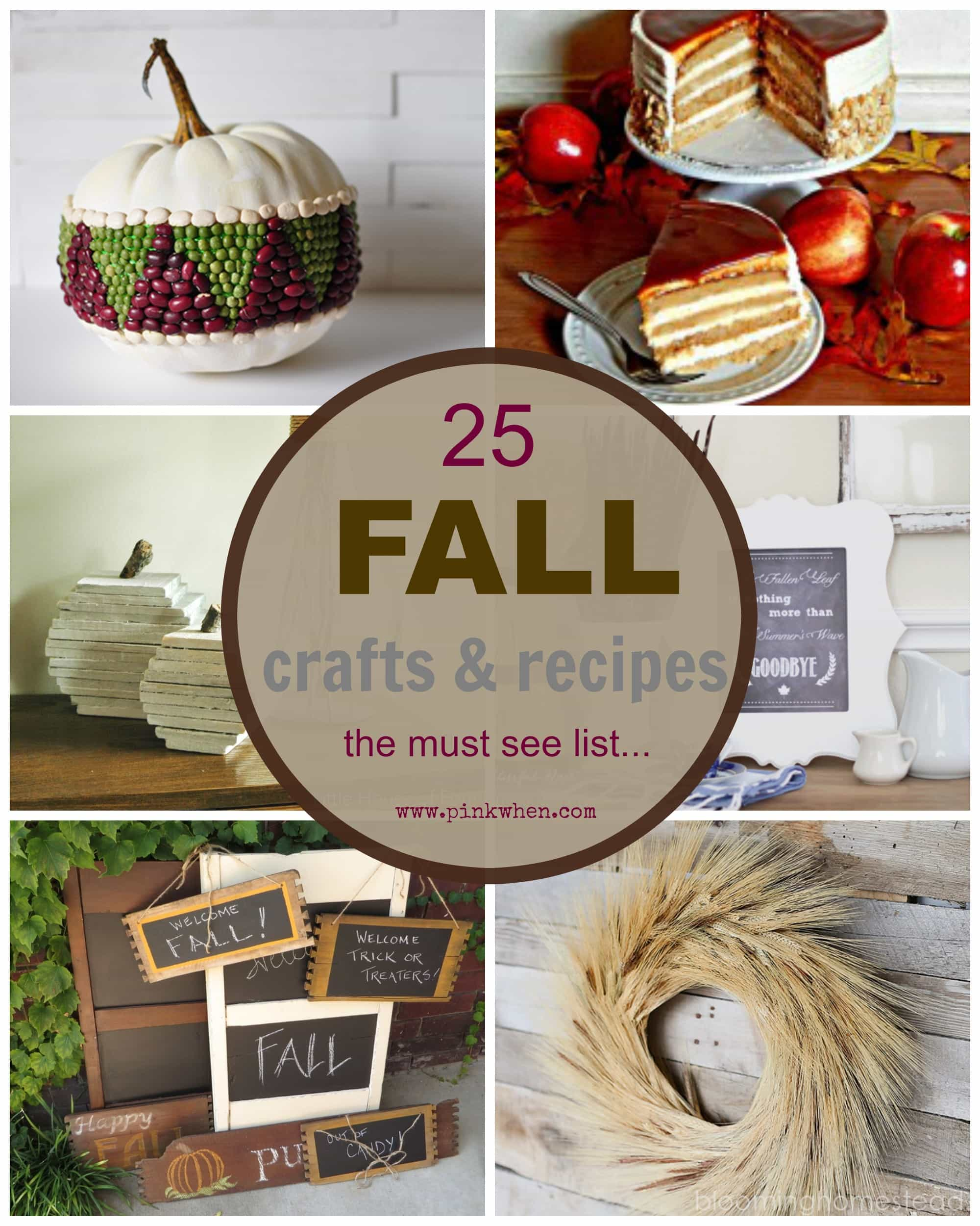 25 Fall Crafts & Recipes - The Must See and Must Have List for Fall - via PinkWhen.com