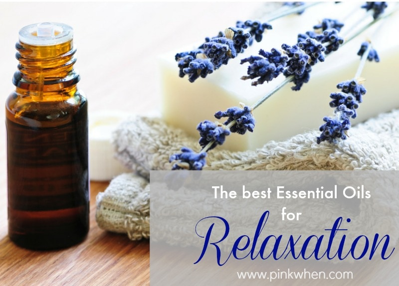 Best Essential Oils to help you relax.