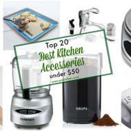 Top 20 Best Kitchen Accessories Under $50