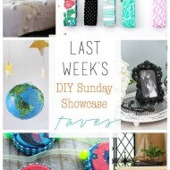 diy Sunday Showcase 7/25, & FAVS!