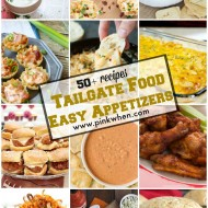 50+ Tailgate Food & Easy Appetizers