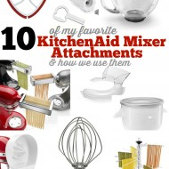 10 Favorite KitchenAid Mixer Attachments and How I Use Them