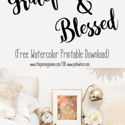 Grateful & Blessed Free Watercolor Printable
