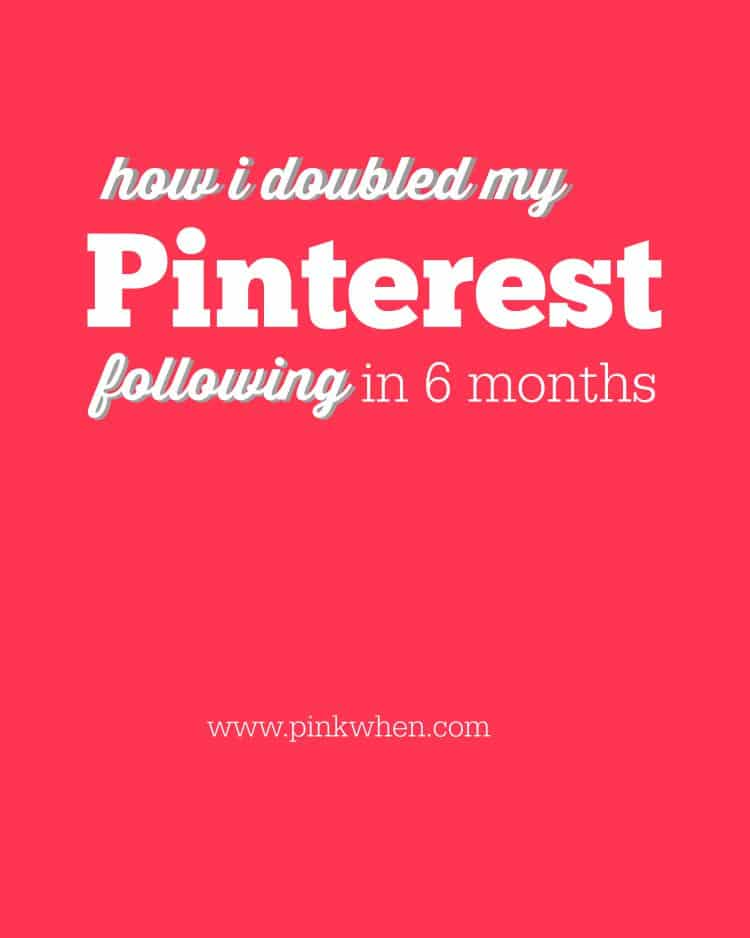 How I doubled my Pinterest following in 6 months - PinkWhen