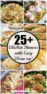 Chicken Dinner ideas with surprisingly easy clean up!