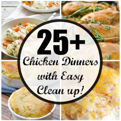 25+ One Pan Chicken Dishes with Surprisingly Little Clean Up