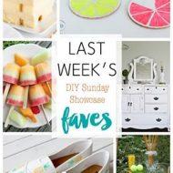 diy Sunday Showcase 5/7, & FAVES!