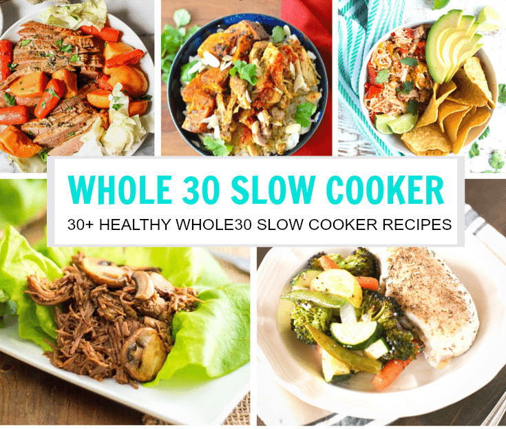 Over 30+ Whole30 Healthy Slow Cooker Recipes