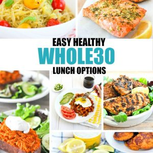 Healthy Whole30 Lunch options