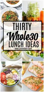 These Healthy Whole30 Lunch Options are tasty and easy to make! With thirty days of lunches, Whole30 will be a breeze.