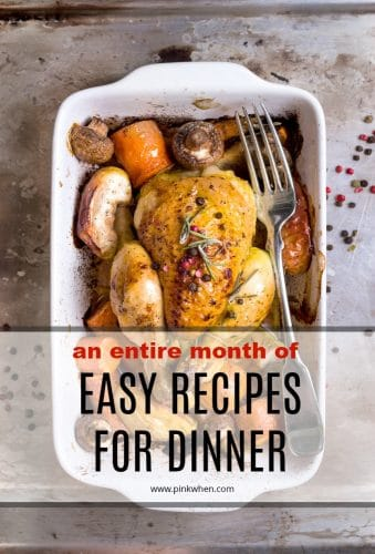An entire month of easy recipes for dinner. Recipes for families with every palate and on a budget!