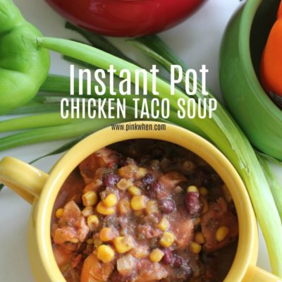 Instant Pot Chicken Taco Soup Recipe