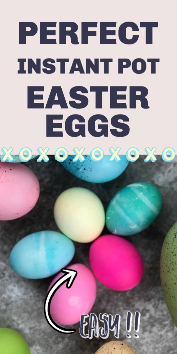 Learn how to make the perfect Easter Eggs in the Instant Pot with this easy recipe.