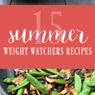 15 Summer Weight Watchers Recipes