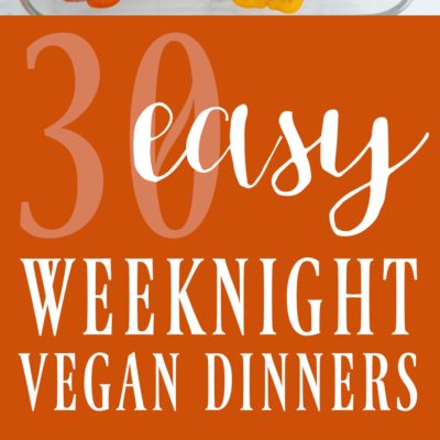30 Affordable and Easy Weeknight Vegan Dinners