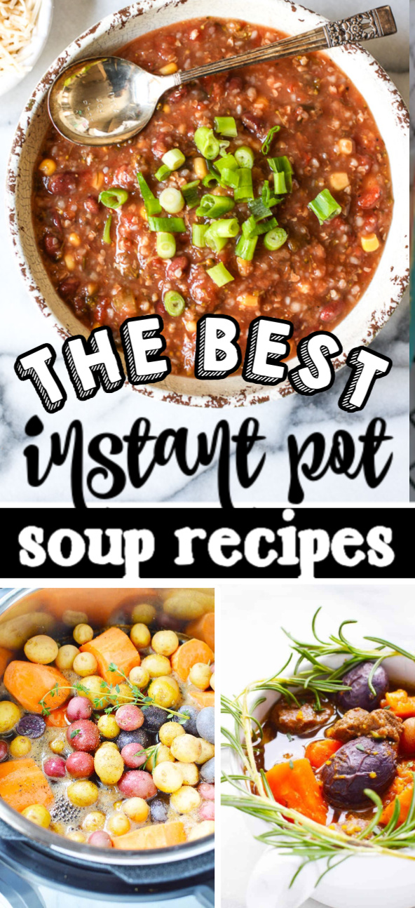 collage of Instant Pot soup recipes made in the pressure cooker.