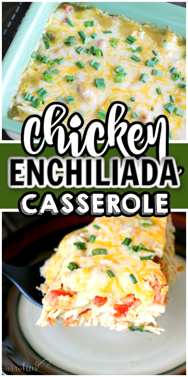 Chicken enchilada casserole pinnable collage image.