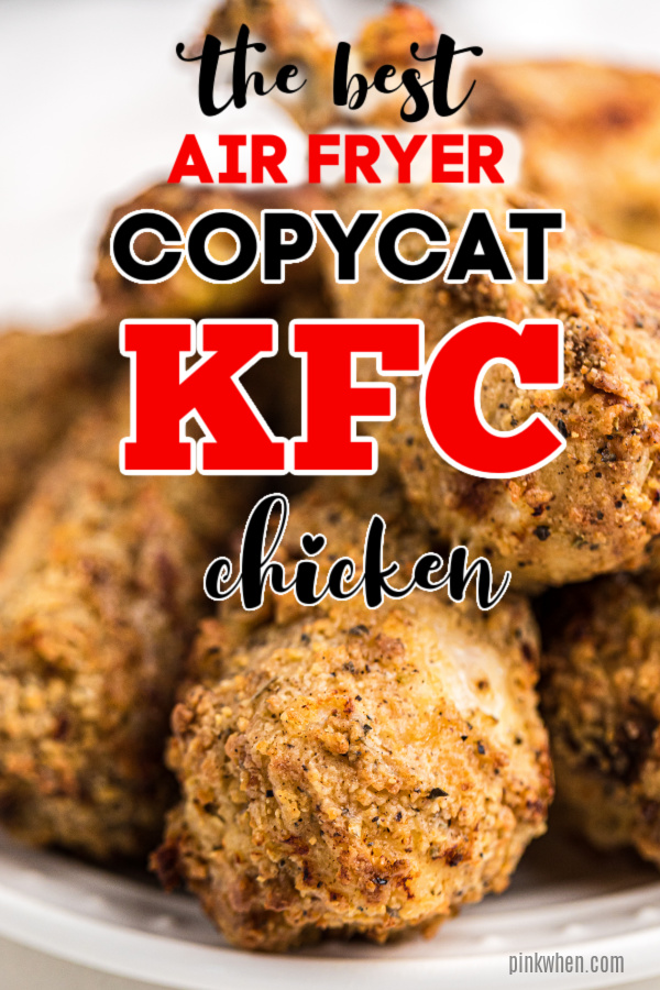 Air Fryer Copycat KFC Chicken on a white plate with overlay description pinnable image.