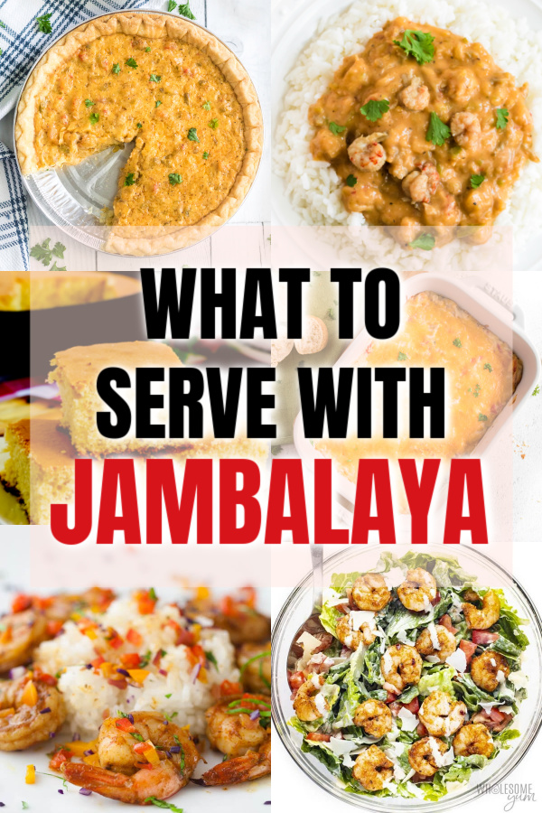 collage of photos of recipes for ideas of what to serve with jambalaya.
